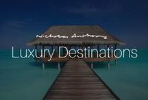 Luxury Destinations / Here are some of our favourite places to dream about. Pure luxury! www.nicholas-anthony.co.uk