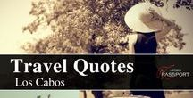 Travel Quotes - Los Cabos / Here's the best travel quotes collection with funny, inspirational and motivational quotes for each week of the year  to keep you dreaming of exotic lands. Discover and see more on https://www.loscabospassport.com/