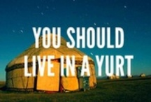 Yurts? / by Donna Pinney