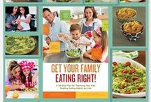 Get Your Family Eating Right! Blog + Press / A 30-day Plan for Teaching Your Kids Healthy Eating Habits for Life.  Now in stores everywhere!