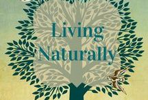 Living Naturally / Natural products to make your life simpler