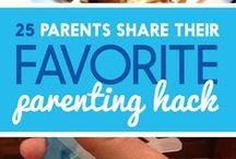 Parenting Hacks & Tips / We could all use some tips to make parenting (and our lives) easier!