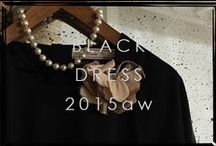BLACK DRESS 2015AW / BLACK DRESS 2015AW
