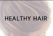 Healthy Hair / Healthy hair is just a few steps away!