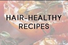 Hair-Healthy Recipes / Delicious recipes that help build and strengthen your locks.