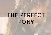 The Perfect Pony / Finding the perfect ponytail