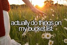 bucket list. / I will do these ALL.....one day