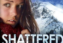 SHATTERED (read my novel)
