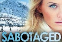 Sabotaged / The Last Alaskan Courage Adventure! Enjoy the inspiration behind Reef and Kirra's story.