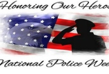 Police Week / Honoring the Men and Women who serve