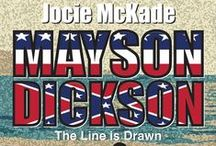 Mayson - Dickson / Mayson - Dickson Mystery Series The Line is Drawn (book one)  Yankee Tenacity (book two)  Southern Comfort (Tentative book three)