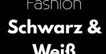 Fashion | Schwarz & Weiß