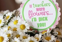 We love our teachers / by Jenifer Pfautsch