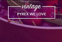 Vintage Pyrex we Love! / Vintage Pyrex dishes, bowls and casseroles.
