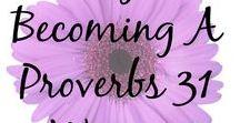 Proverbs 31 Woman / Proverbs 31 woman