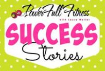 Real PowerFull Women Series / Real women tell their Real Stories of Success with PowerFull Fitness!