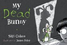 My Dead Bunny Teaching Notes / CoHEN, Sigi (author), FOLEY, James (illus.), Walker Books, 2015.  Spooktacular ideas and gruesome activities with these teaching notes for My Dead Bunny including Literacy, Maths, Science and Arts and Crafts.  http://www.mylittlestorycorner.com/my-dead-bunny-teaching-notes/ www.facebook.com/mylittlestorycorner