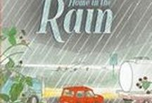 Home in the Rain / Home in the Rain, Bob Graham (author, illus.), Walker Books, Oct 2016.  Be comforted with these lovely activities for Home in the Rain, including literacy, numeracy and STEAM links.  www.mylittlestorycorner.com