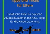 Tipps und Tricks für Eltern / Praktische Hilfe für typische Alltagssituationen mit Kind. Tipps für die Kindererziehung.