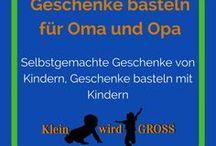 Geschenke für Oma, Opa und Co. / Selbstgemachte Geschenke von Kindern, Geschenke basteln mit Kindern