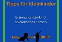 Tipps für Kleinkinder / Erziehung Kleinkind, spielerisches Lernen