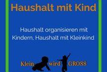 Haushalt mit Kind organisieren / Haushaltstipps, Aufräumen mit Kindern, Haushalt organisieren mit Kindern, Haushalt mit Kleinkind