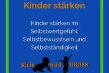 Kinder stärken / Kinder stärken im Selbstwertgefühl, Selbstbewusstsein und Selbstständigkeit