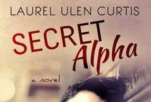 Secret Alpha - Laurel Ulen Curtis