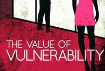 The Value of Vulnerability / All things to do with my novel, The Value of Vulnerability
