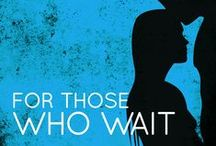 For Those Who Wait / All things to do with my novel, For Those Who Wait