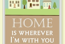Home is Where You Are / by Geetsikha Pathak