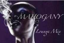 Mahogany Mixes / Re-Edits / Mixed Live and Stuff Im working on