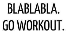 WORKOUT / aka something I will propably never start doing