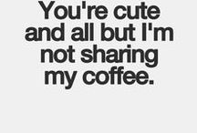 M Y  L O V E  F O R  C O F F E E / One word; coffee (and lots of it) <3