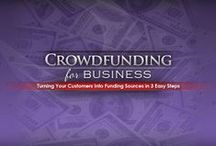 Crowdfunding for Business / Turning Your Customers Into Funding Sources in 3 Easy Steps