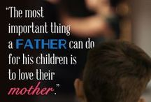 Mothers and Fathers / by NOM - National Organization for Marriage