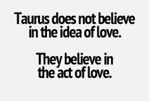 I am a Taurus... / by Angie Mitchell