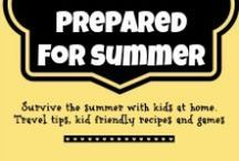 Prepared for Summer / Fun things to be and do with kids this summer holiday. Low tech ideas to keep kids entertained.