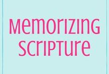 Memorizing Scripture / Tips to help us learn how to hide God's word in our heart.