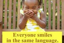 Smile =D / Everyone smiles in the same language.