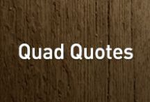 Quad Quotes / by Quadra-Fire Stoves