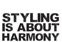 STYLING ♥ / *Styling Is About Harmony*