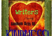 Random Acts Of Kindness Participants / These bloggers are all writers and big supporters of the Writing Community! If you are looking to connect with genuine, supportive writers, check out the people on this board! :)