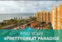 Find your #PrettyGreat paradise.