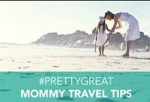Mommy Travel Tips