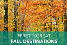 #PrettyGreat Fall Destinations / With the seasons changing, check out our #PrettyGreat Fall destinations!