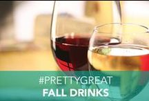 #PrettyGreat Fall Drinks / Check out our #PrettyGreat Fall Drinks!