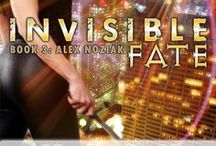 INVISIBLE FATE - Book 3 Urban Fantasy Invisible Recruits series / Just when you thought Alex Noziak, part-shaman, part-witch might catch a break, things go from bad to worse!