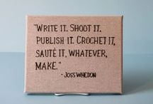 Quotes + Words to Live By / Some powerful/fun quotes to live your creative life by.