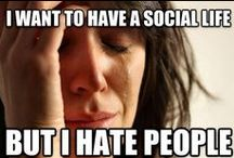 My Life / seriously this describes my life.